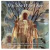 It is SHE Who I See – CD